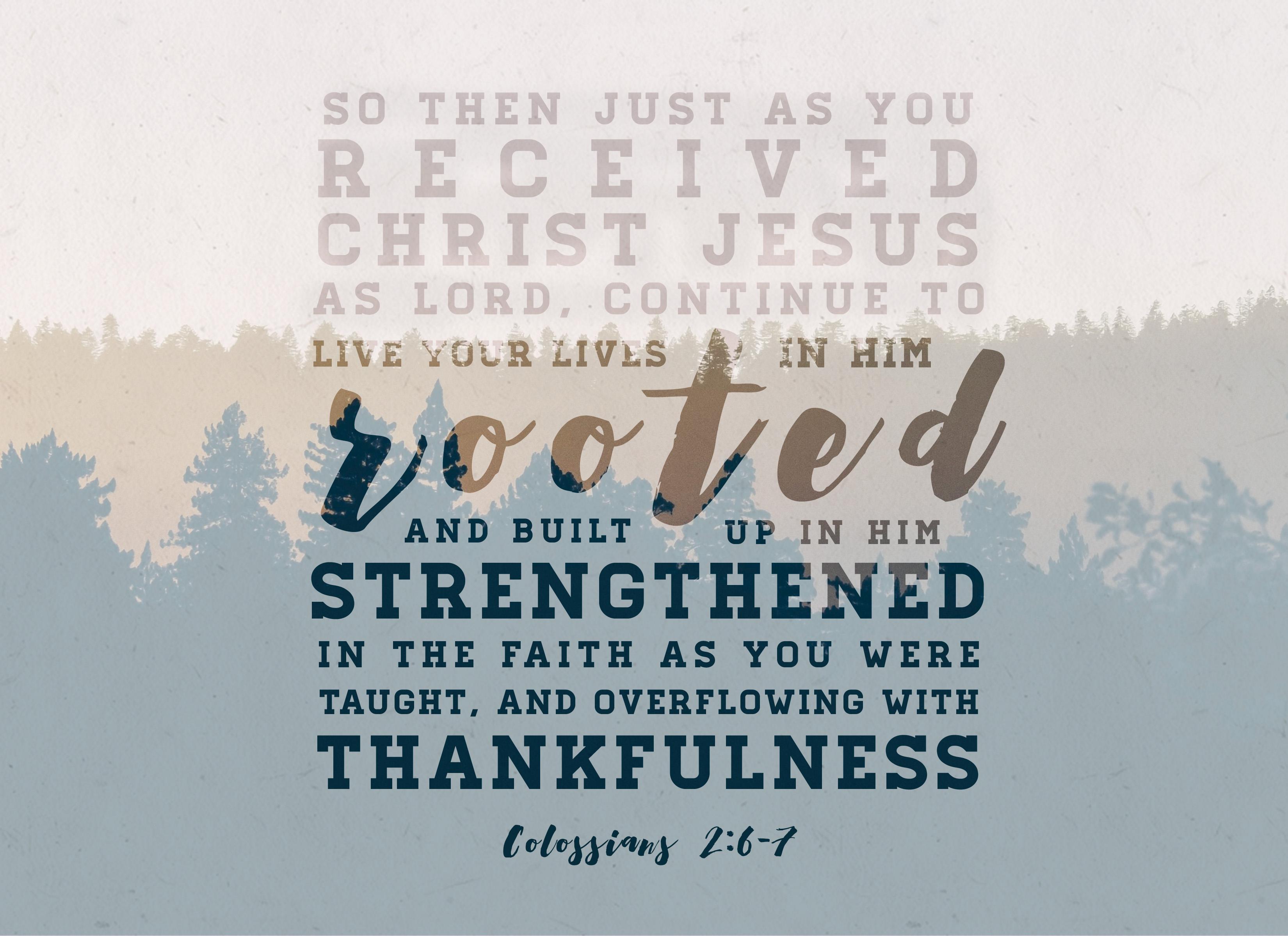 Colossians 2-6-7 Printable