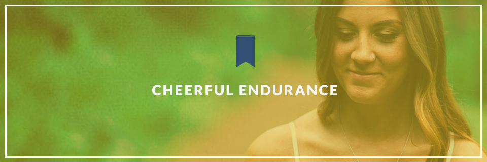 Cheerful Endurance
