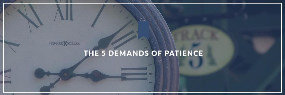 5 Demands of Patience