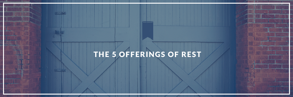 5 Offerings of Rest