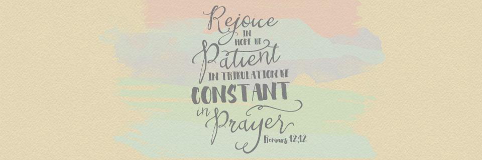 Verse of the Week: Romans 12:12